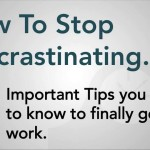 How To Stop Procrastinating – 7 Important Tips To Overcome Procrastination